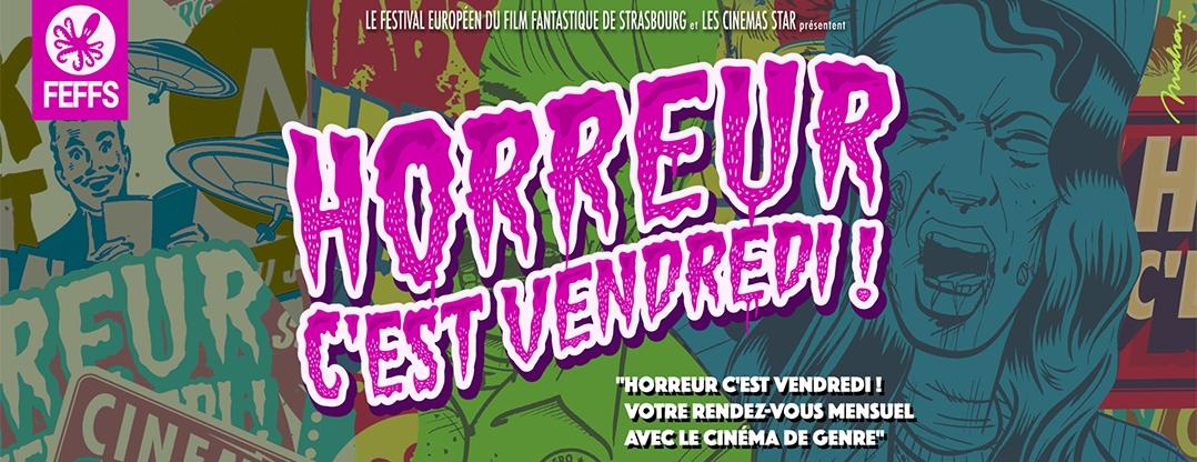 Horreur c'est Vendredi, Festival Européen du Film Fantastique de Strasbourg