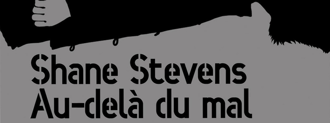Roman Au-delà du Mal de Shane Stevens
