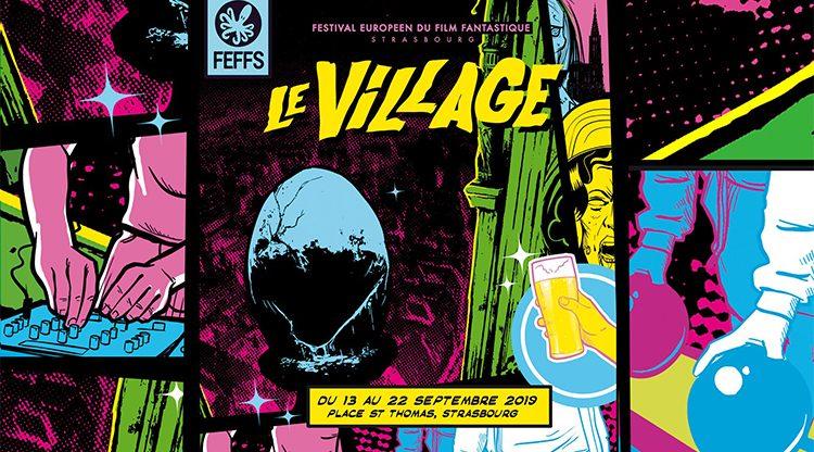 FEFFS 2019 : Le Village Fantastique et les évènements à na pas manquer