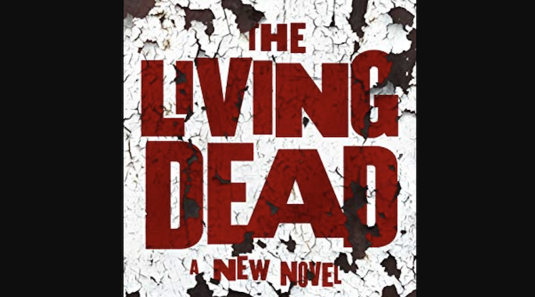 The Living Dead Roman George Romero Daniel Kraus